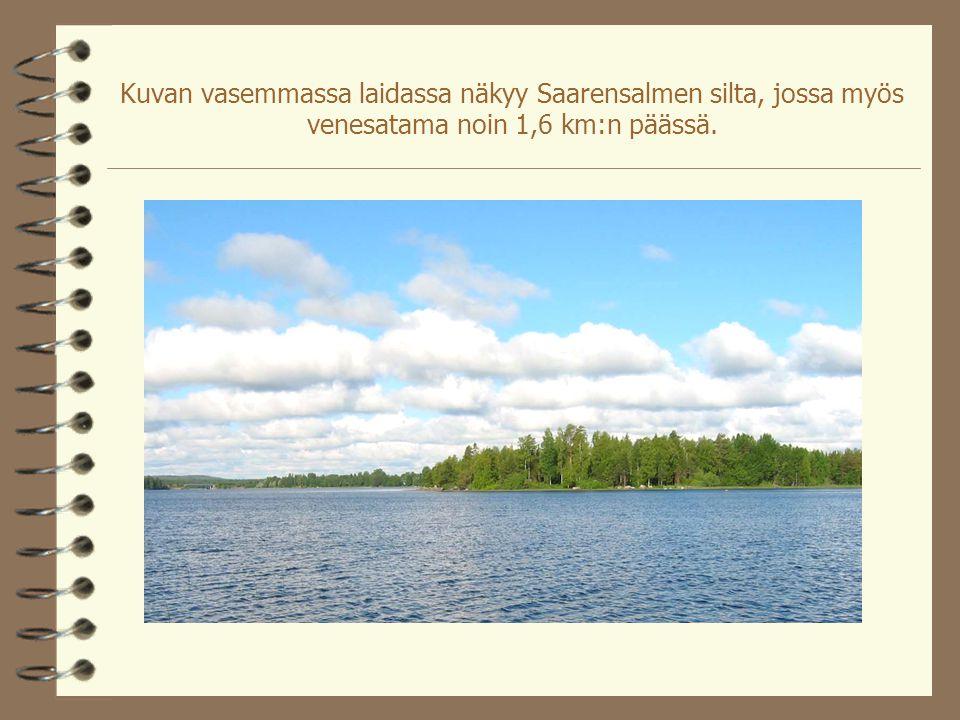 Kuvan vasemmassa laidassa näkyy Saarensalmen silta, jossa myös venesatama noin 1,6 km:n päässä.