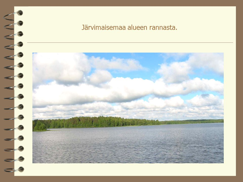 Järvimaisemaa alueen rannasta.