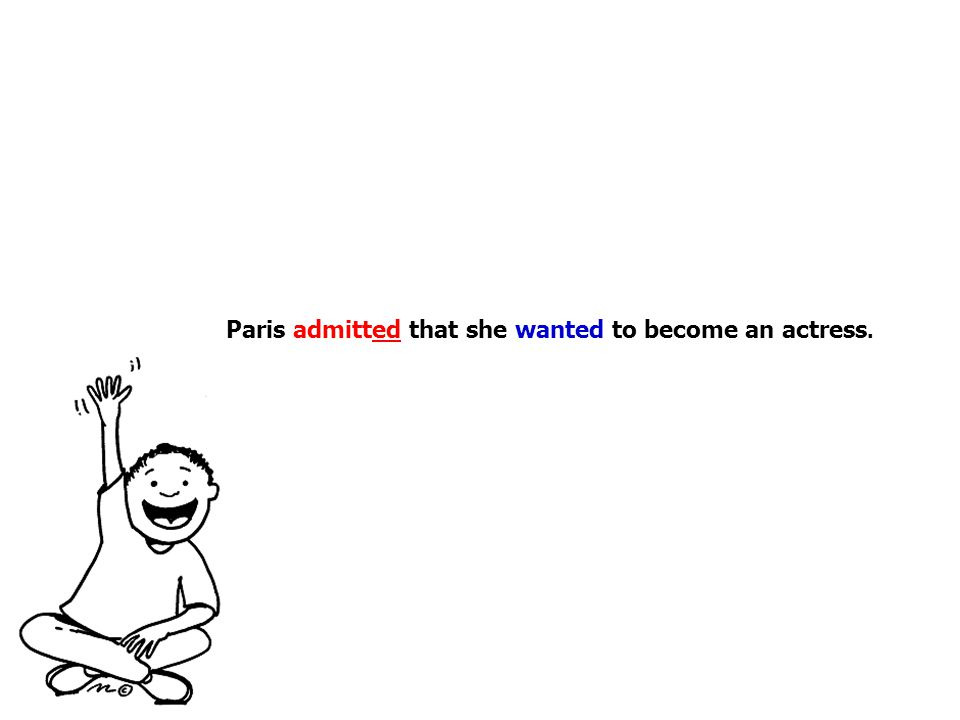 Paris admitted that she wanted to become an actress.