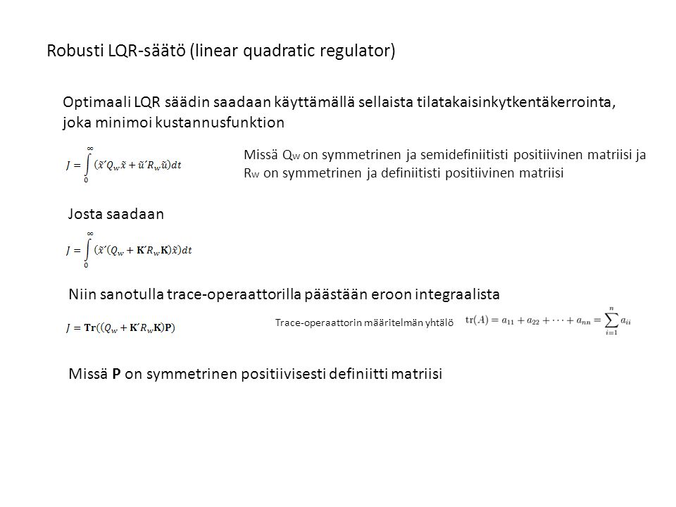Robusti LQR-säätö (linear quadratic regulator)