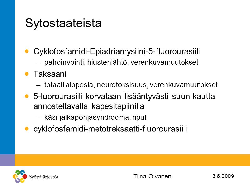 Sytostaateista Cyklofosfamidi-Epiadriamysiini-5-fluorourasiili