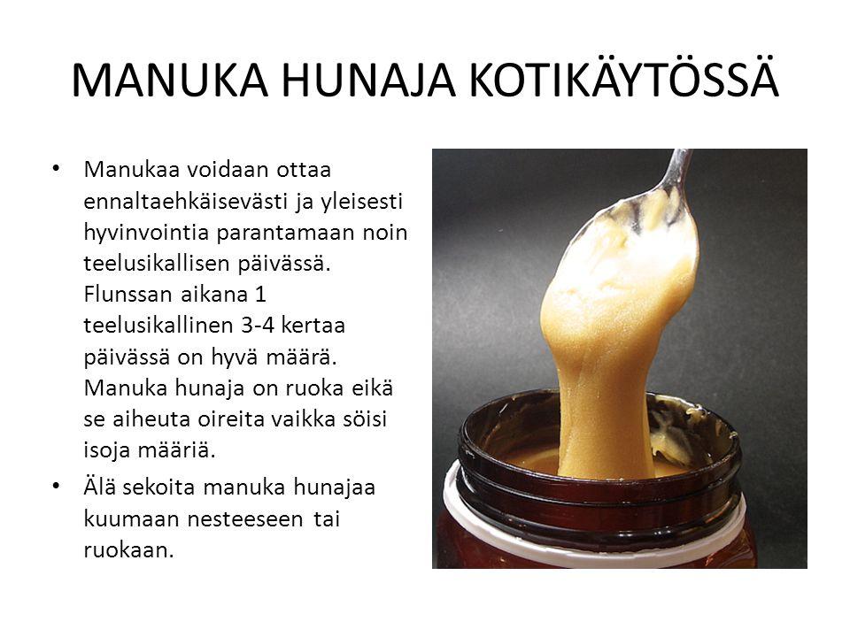 MANUKA HUNAJA KOTIKÄYTÖSSÄ