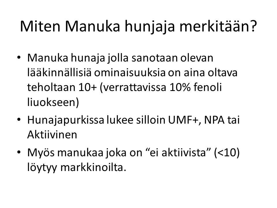 Miten Manuka hunjaja merkitään