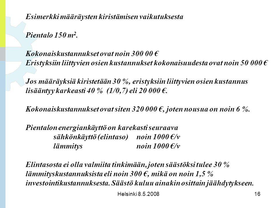 Esimerkki määräysten kiristämisen vaikutuksesta Pientalo 150 m2.