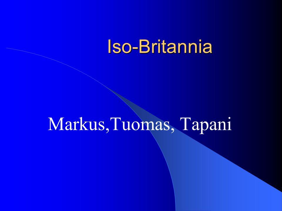 Iso-Britannia Markus,Tuomas, Tapani