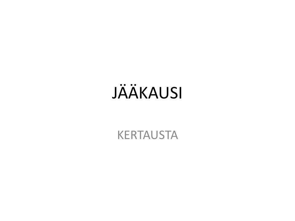 JÄÄKAUSI KERTAUSTA