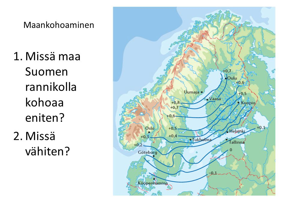 Missä maa Suomen rannikolla kohoaa eniten
