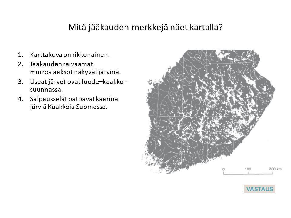 Mitä jääkauden merkkejä näet kartalla