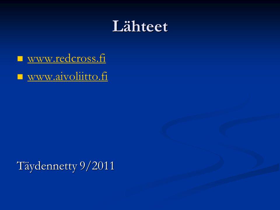 Lähteet www.redcross.fi www.aivoliitto.fi Täydennetty 9/2011