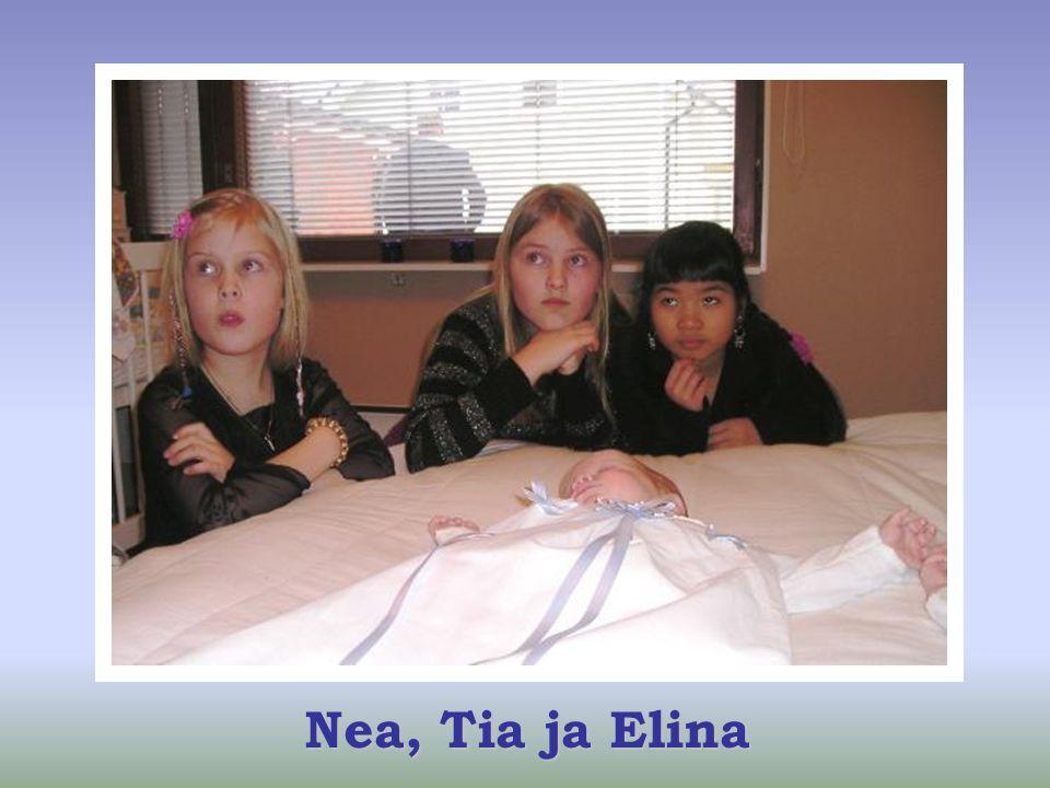 Nea, Tia ja Elina