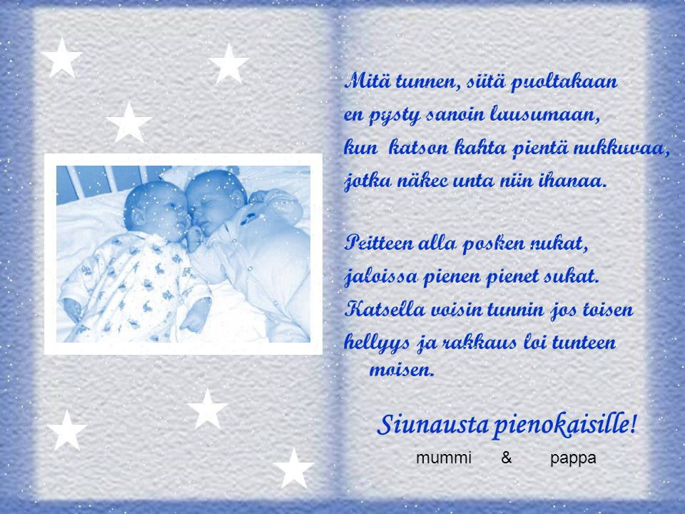 Siunausta pienokaisille!