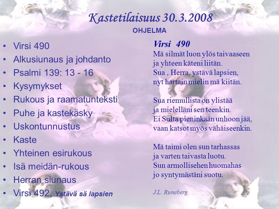 Kastetilaisuus 30.3.2008 Virsi 490 Virsi 490 Alkusiunaus ja johdanto