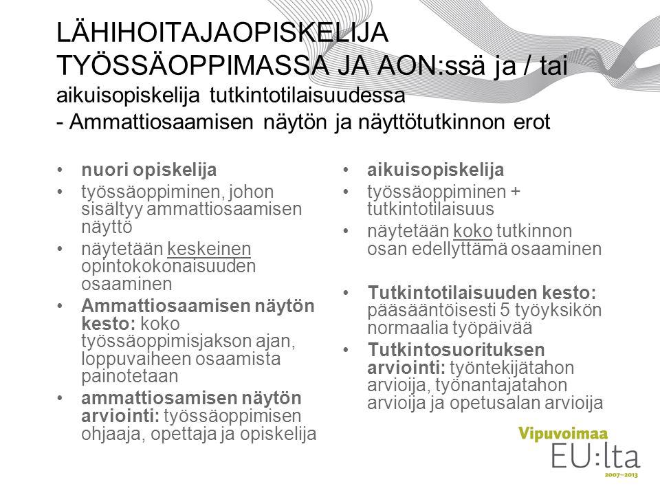 LÄHIHOITAJAOPISKELIJA TYÖSSÄOPPIMASSA JA AON:ssä ja / tai aikuisopiskelija tutkintotilaisuudessa - Ammattiosaamisen näytön ja näyttötutkinnon erot