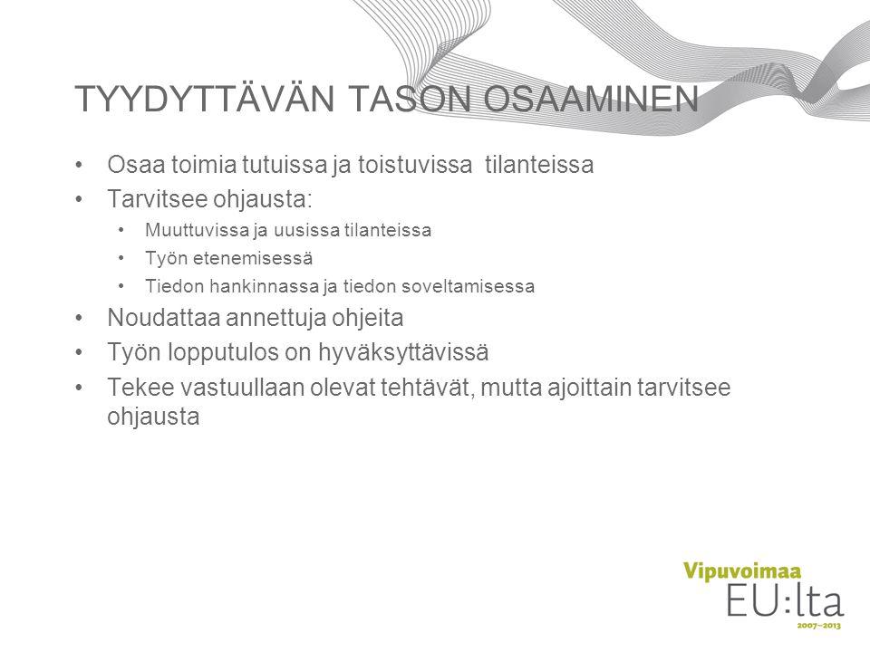 TYYDYTTÄVÄN TASON OSAAMINEN