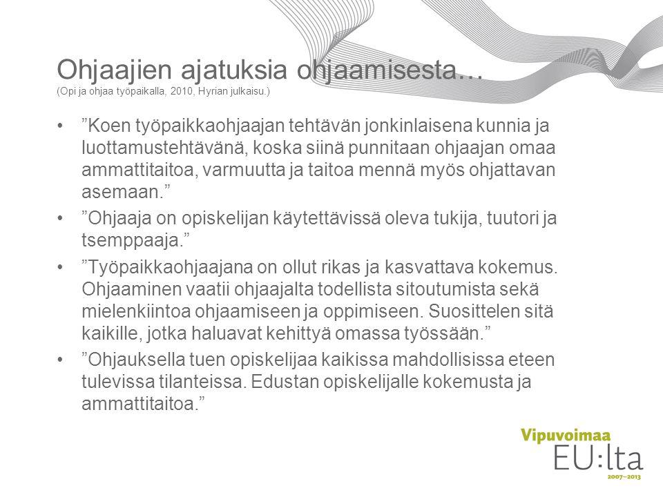 Ohjaajien ajatuksia ohjaamisesta… (Opi ja ohjaa työpaikalla, 2010, Hyrian julkaisu.)