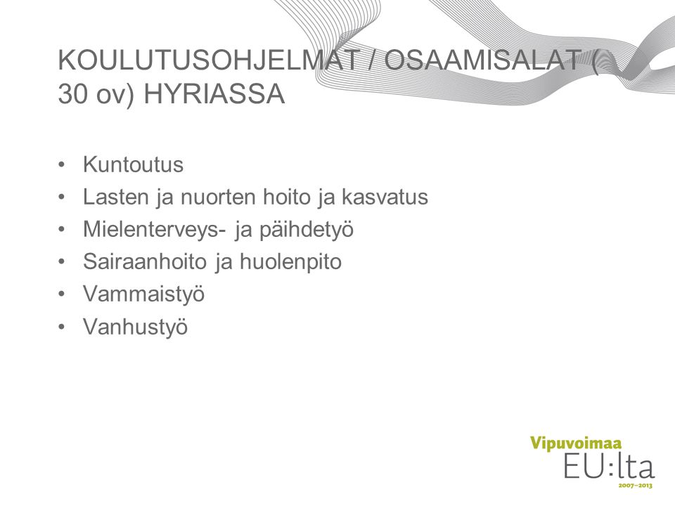 KOULUTUSOHJELMAT / OSAAMISALAT ( 30 ov) HYRIASSA