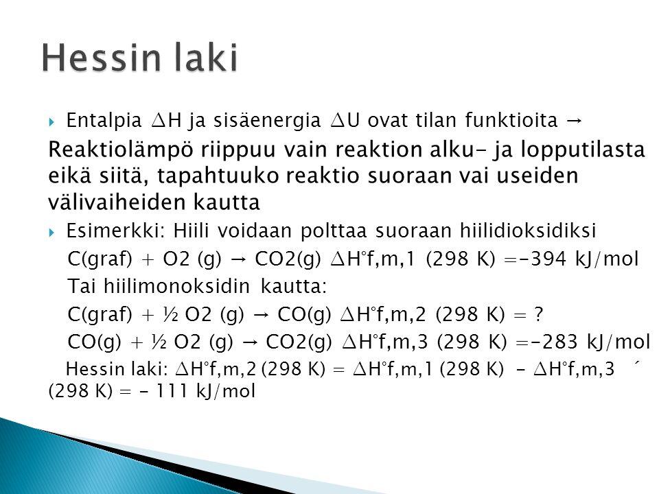 Hessin laki Entalpia ∆H ja sisäenergia ∆U ovat tilan funktioita →