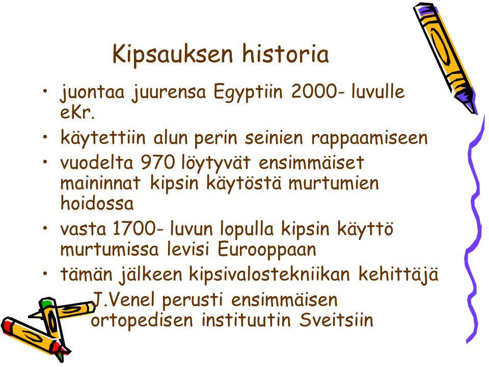 Kipsauksen historia juontaa juurensa Egyptiin 2000- luvulle eKr.