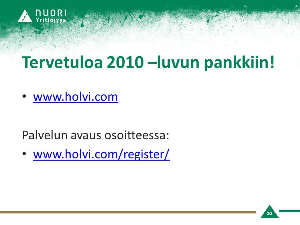 Tervetuloa 2010 –luvun pankkiin!