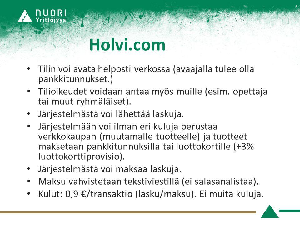 Holvi.com Tilin voi avata helposti verkossa (avaajalla tulee olla pankkitunnukset.)