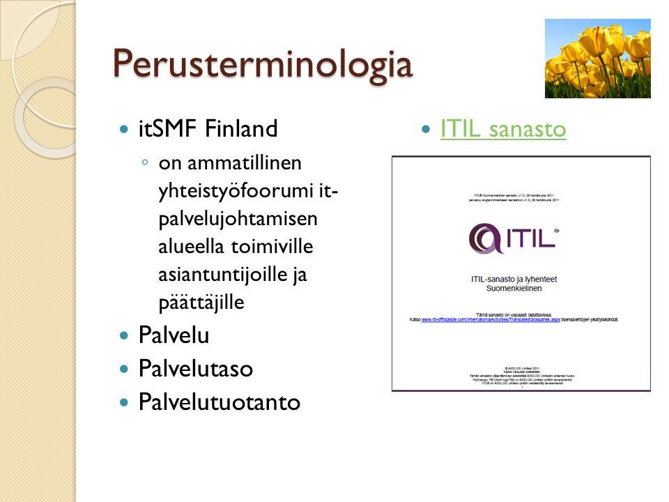 Perusterminologia itSMF Finland Palvelu Palvelutaso Palvelutuotanto