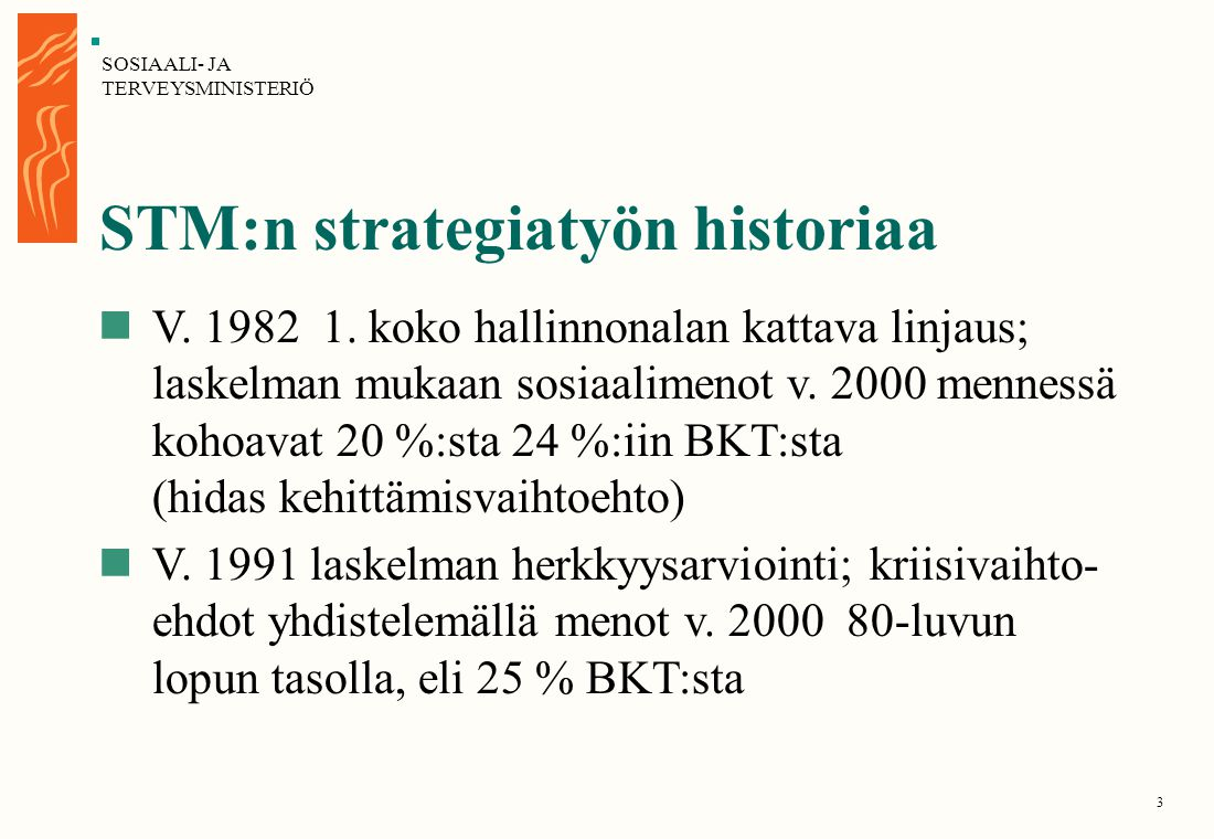 STM:n strategiatyön historiaa