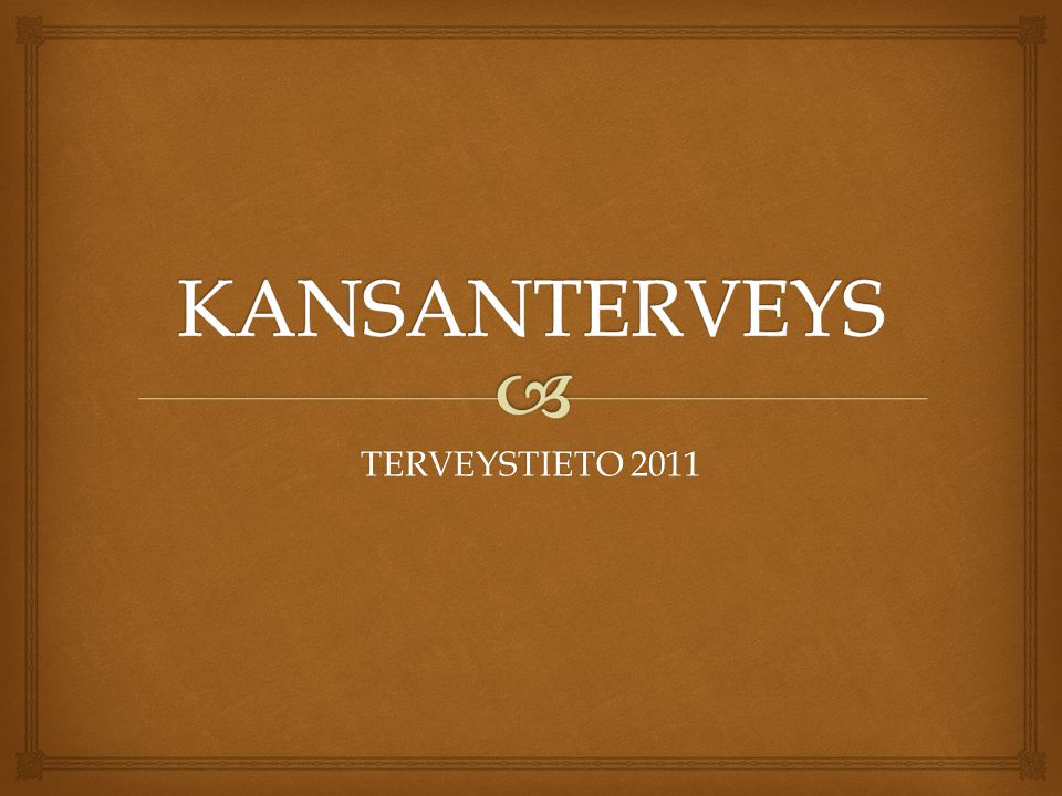 KANSANTERVEYS TERVEYSTIETO 2011