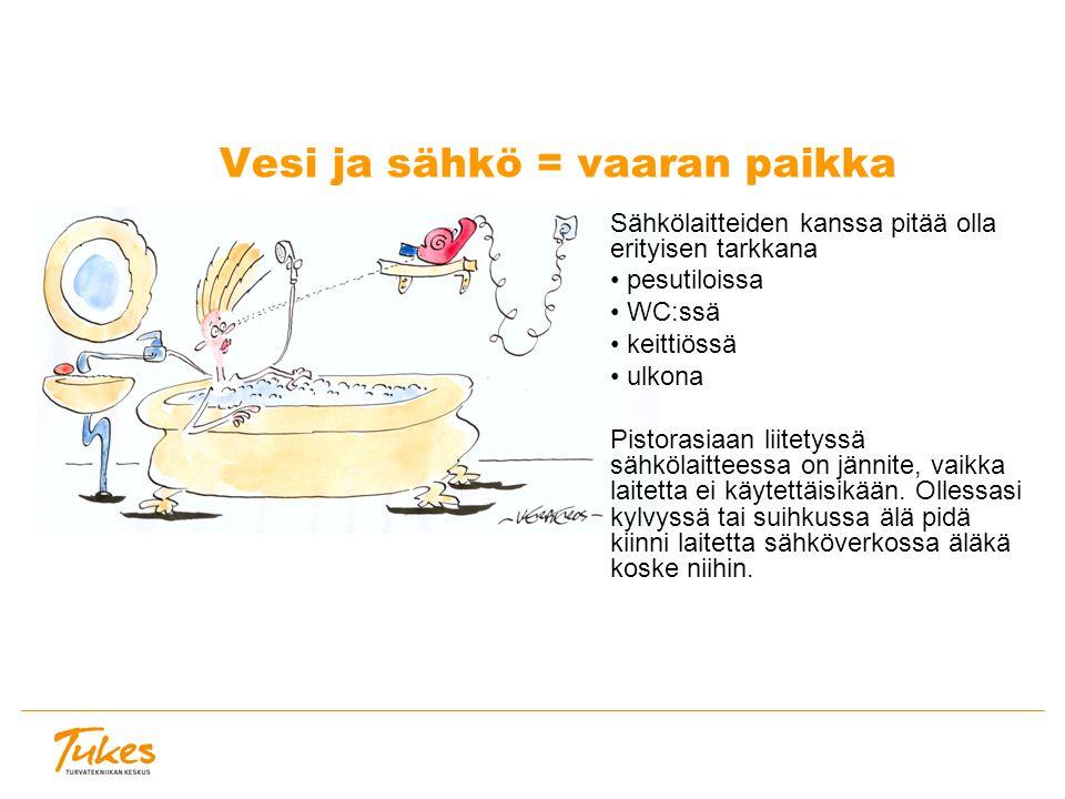 Vesi ja sähkö = vaaran paikka