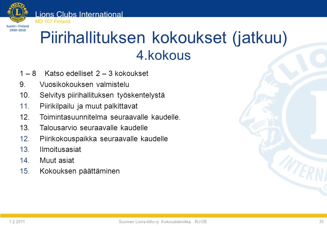 Piirihallituksen kokoukset (jatkuu) 4.kokous