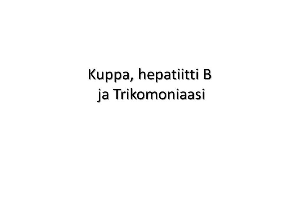 Kuppa, hepatiitti B ja Trikomoniaasi