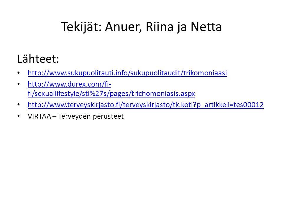 Tekijät: Anuer, Riina ja Netta