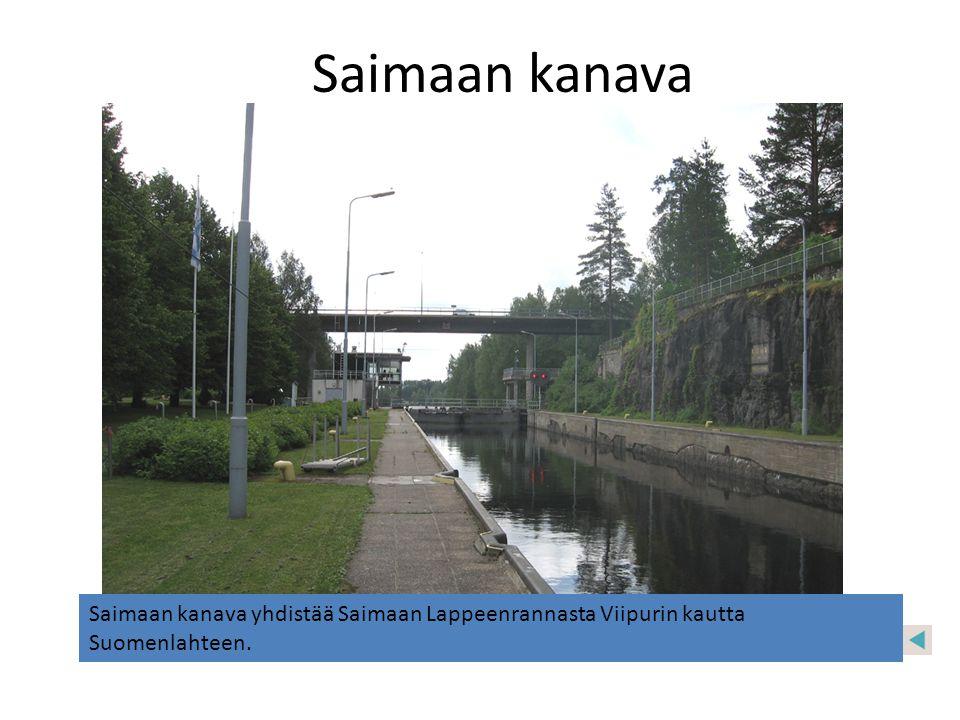 Saimaan kanava Saimaan kanava yhdistää Saimaan Lappeenrannasta Viipurin kautta Suomenlahteen.