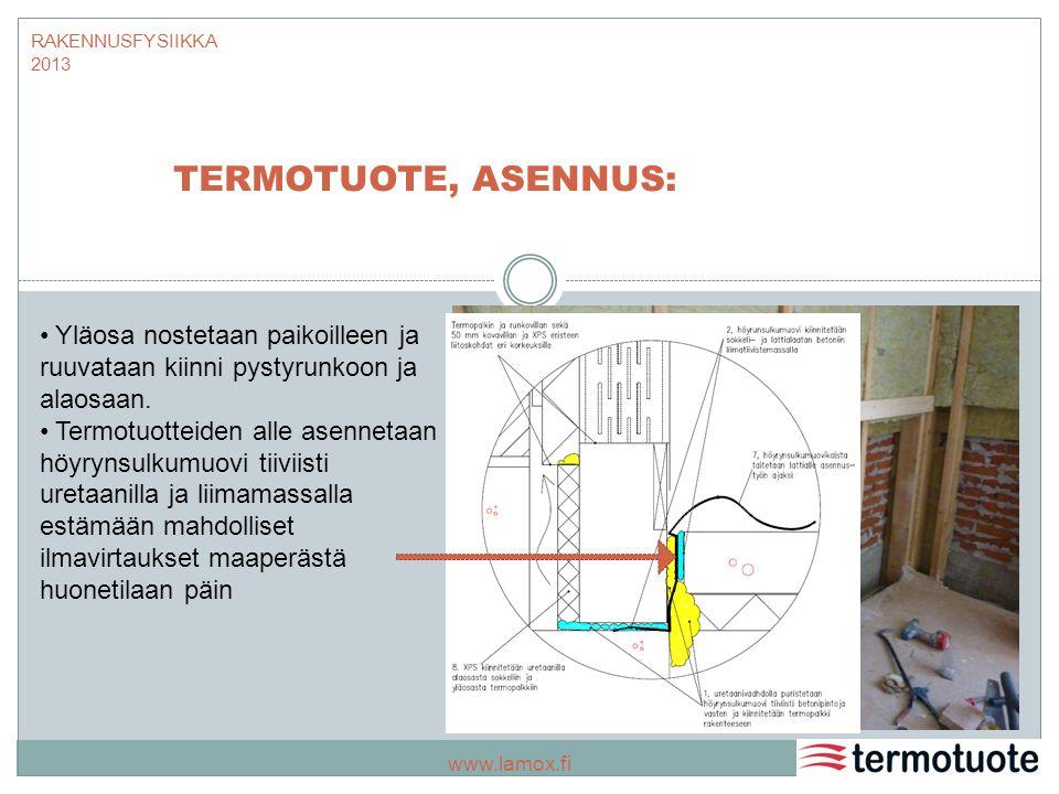 RAKENNUSFYSIIKKA 2013 TERMOTUOTE, ASENNUS: Yläosa nostetaan paikoilleen ja ruuvataan kiinni pystyrunkoon ja alaosaan.