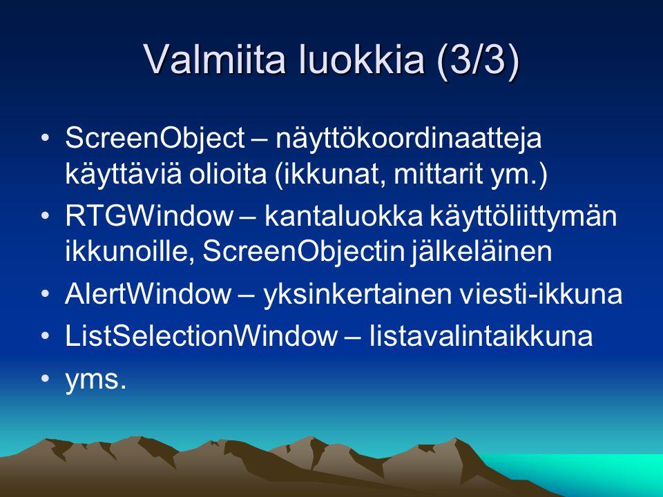 Valmiita luokkia (3/3) ScreenObject – näyttökoordinaatteja käyttäviä olioita (ikkunat, mittarit ym.)