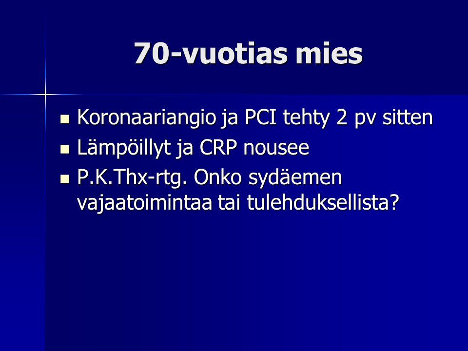 70-vuotias mies Koronaariangio ja PCI tehty 2 pv sitten