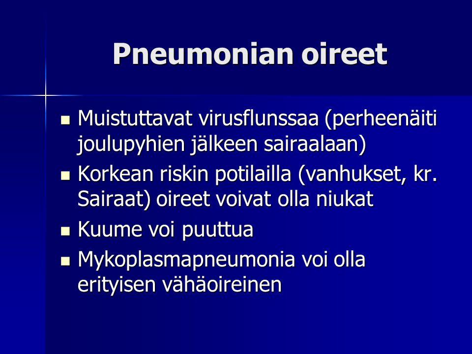 Pneumonian oireet Muistuttavat virusflunssaa (perheenäiti joulupyhien jälkeen sairaalaan)