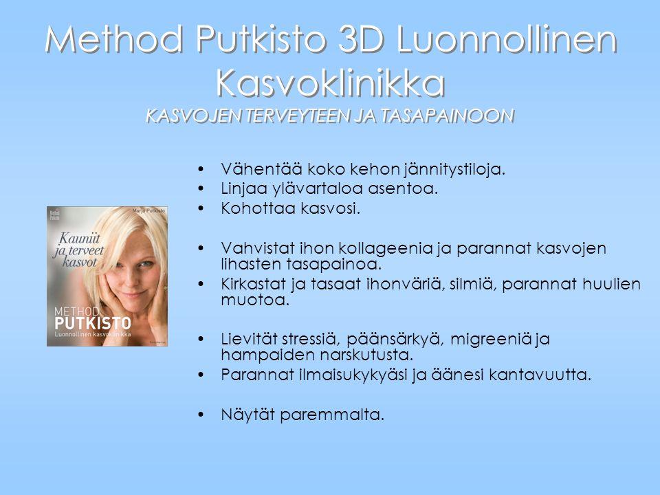 Method Putkisto 3D Luonnollinen Kasvoklinikka KASVOJEN TERVEYTEEN JA TASAPAINOON