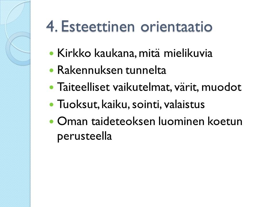 4. Esteettinen orientaatio