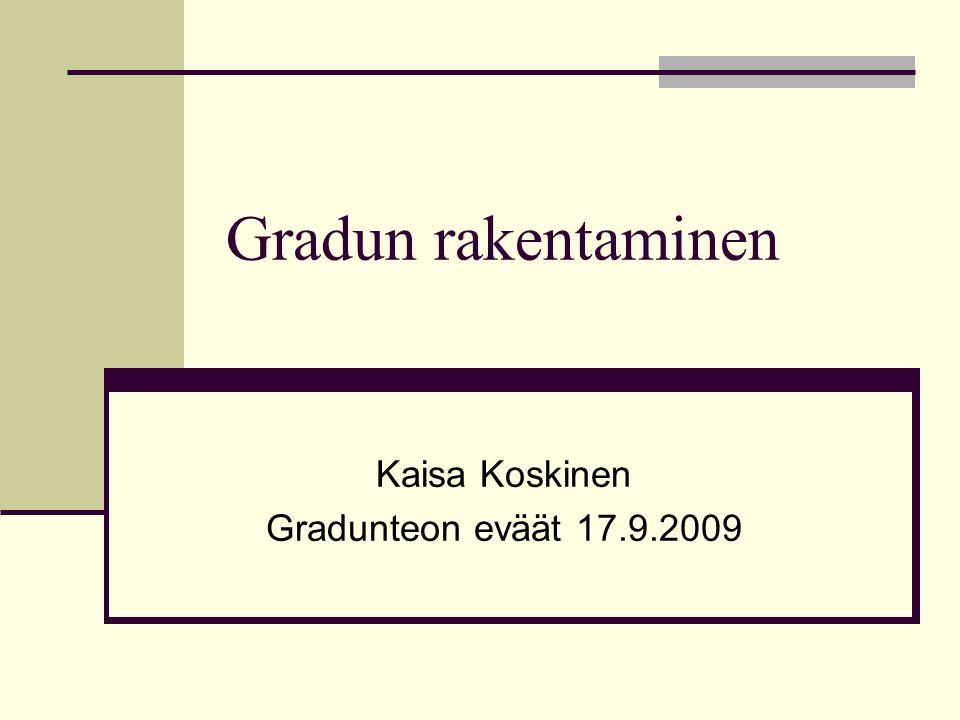 Kaisa Koskinen Gradunteon eväät 17.9.2009