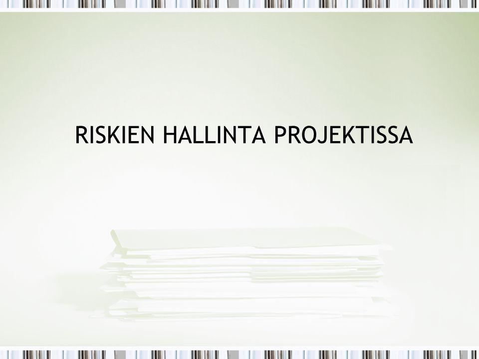 RISKIEN HALLINTA PROJEKTISSA