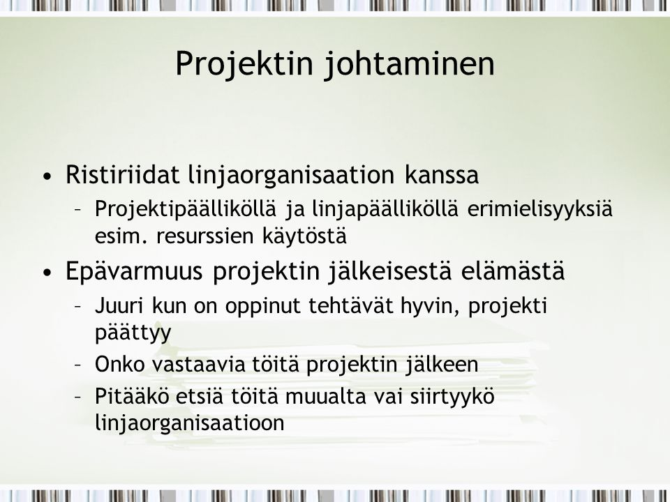 Projektin johtaminen Ristiriidat linjaorganisaation kanssa