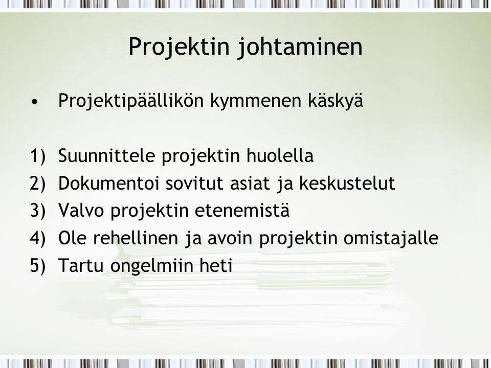 Projektin johtaminen Projektipäällikön kymmenen käskyä