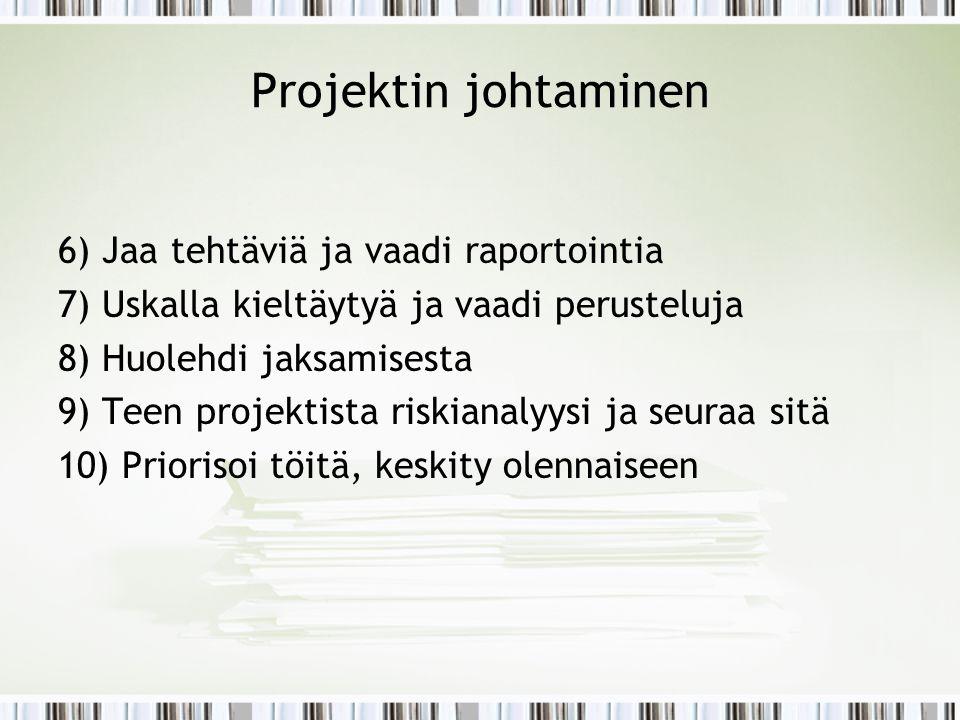 Projektin johtaminen 6) Jaa tehtäviä ja vaadi raportointia
