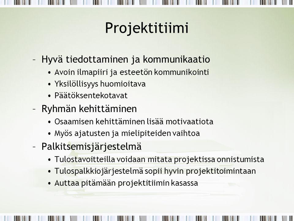 Projektitiimi Hyvä tiedottaminen ja kommunikaatio Ryhmän kehittäminen