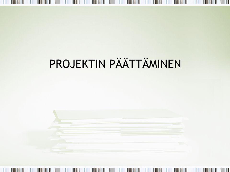 PROJEKTIN PÄÄTTÄMINEN