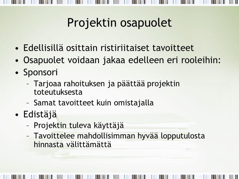 Projektin osapuolet Edellisillä osittain ristiriitaiset tavoitteet