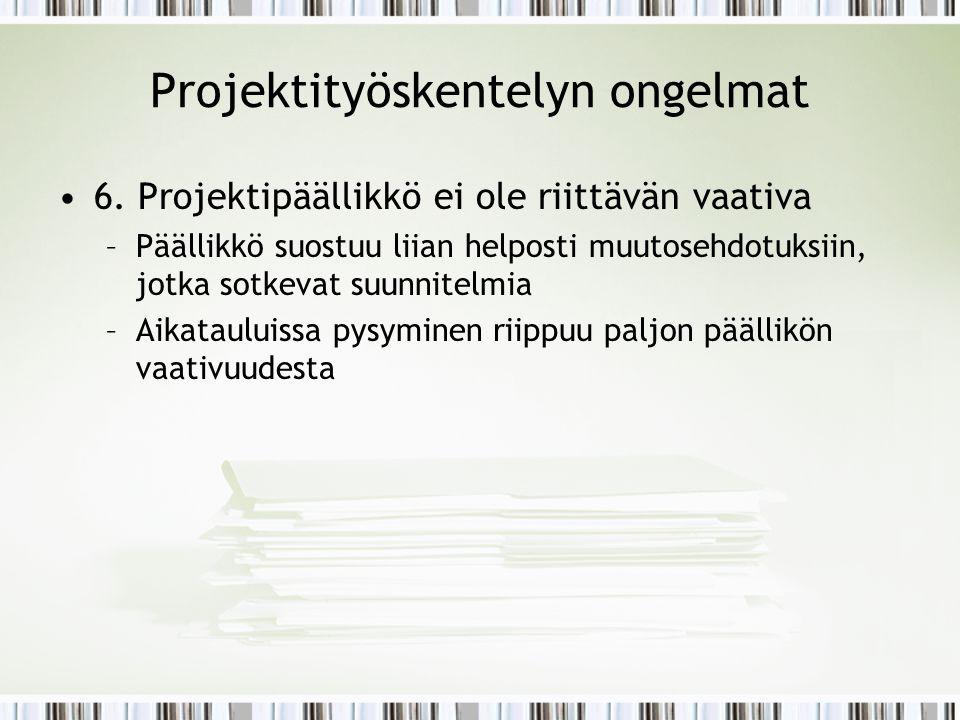 Projektityöskentelyn ongelmat