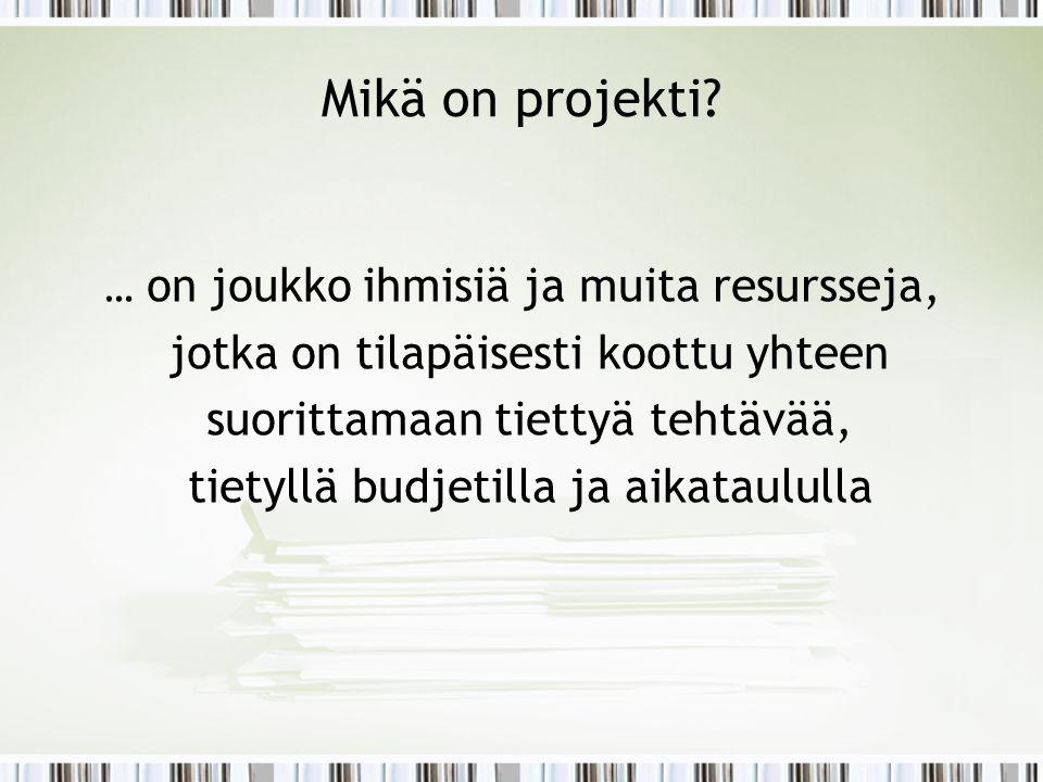 Mikä on projekti jotka on tilapäisesti koottu yhteen