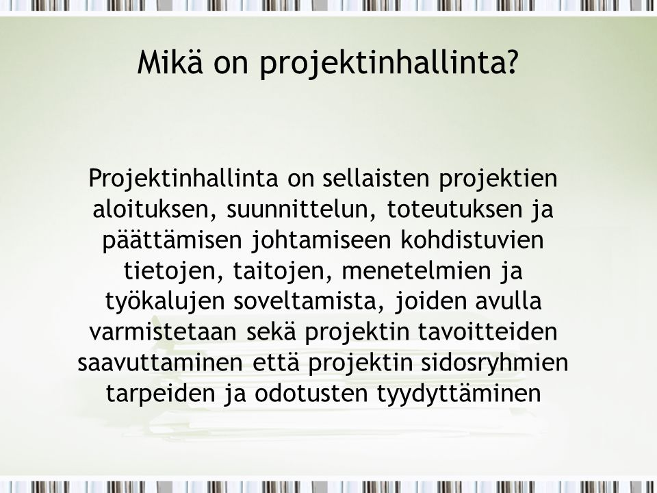 Mikä on projektinhallinta