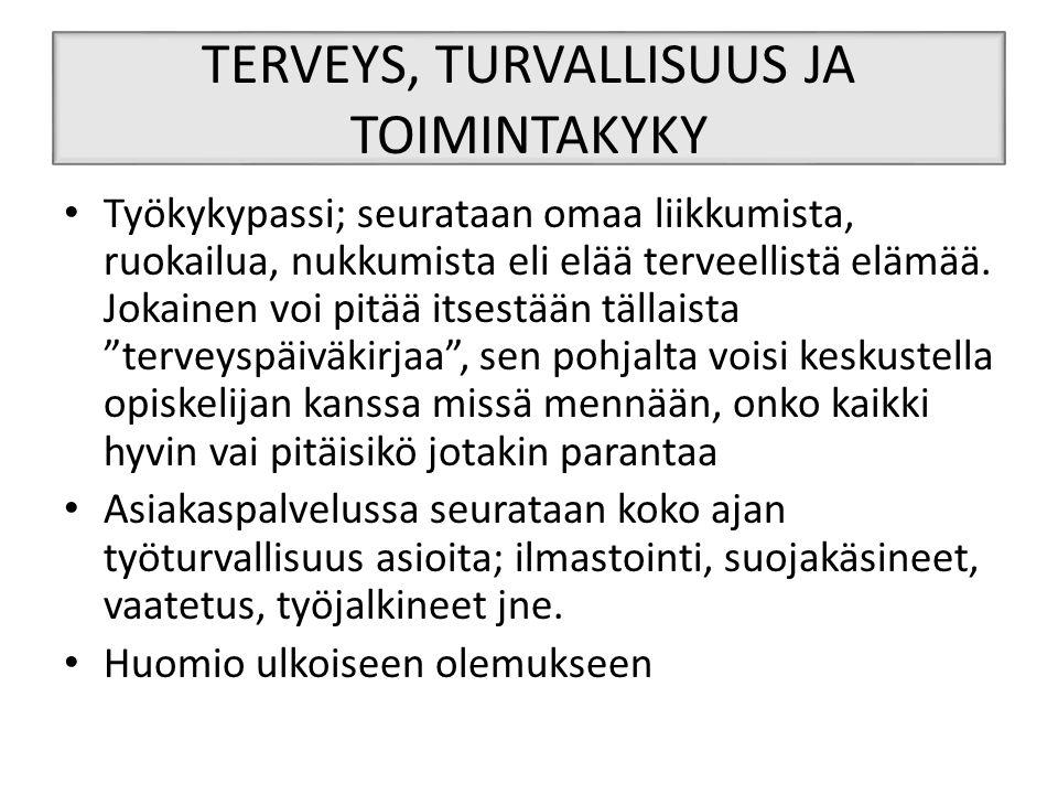 TERVEYS, TURVALLISUUS JA TOIMINTAKYKY